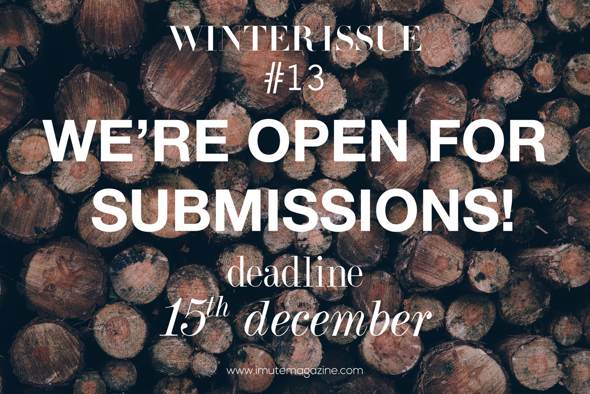 submissions winter issue no 13 imute magazine