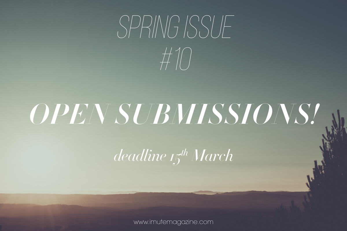 submissions spring issue no 10 imute magazine