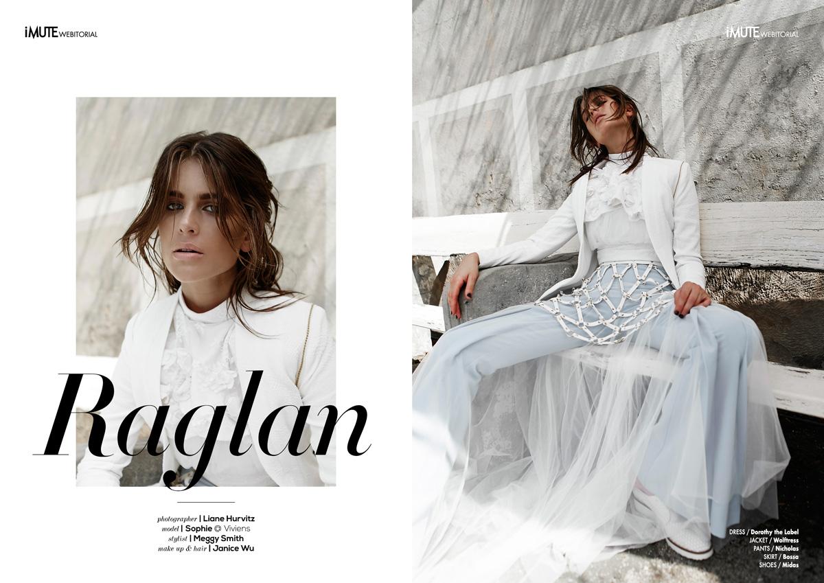 Raglan webitorial for iMute Magazine Photographer / Liane Hurvitz Model / Sophie @ Viviens Stylist / Meggy Smith Make up & Hair / Janice Wu