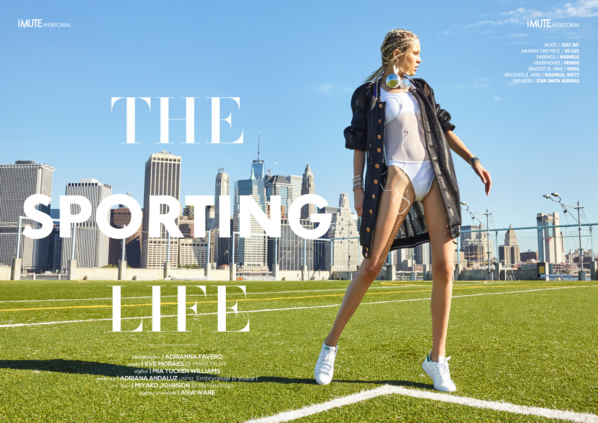 THE SPORTING LIFE webitorial for iMute Magazine Photographer / ADRIANNA FAVERO Model / EVE MORAES @ MARILYN Stylist / MIA TUCKER WILLIAMS Make up / ADRIANA ANDALUZ using Embryolisse & Viseart Hair / MIYAKO JOHNSON @ Ken Barboza Sylist Assistant / ASIA WARE