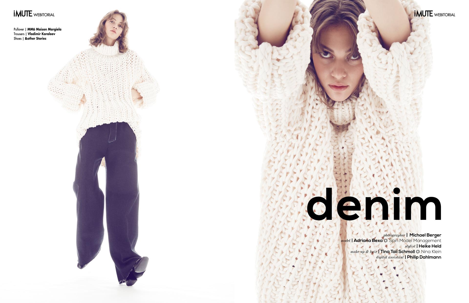Denim webitorial for iMute Magazine Photographer|Michael Berger Model| Adriana Bexa @Spin Model Management Stylist|Heike Held Makeup & Hair|Tina Taii Schmoll @ Nina Klein Digital Assitant| Philip Dahlmannl